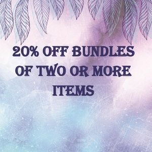 BUNDLE AND SAVE!!!! TWO OR MORE 20% OFF!!!